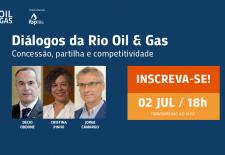 Regimes de concessão e partilha são tema da 4ª edição do Diálogos da Rio Oil & Gas